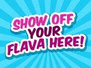 Show Off Your Flava!