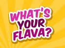 What's Your Flava?